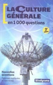 La culture générale en 1000 questions (3e édition) - Couverture - Format classique