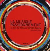 La musique passionnément ; 30 ans du fonds d'action Sacem - Intérieur - Format classique