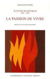 Suzanne de Dietrich 1891-1981 ; la passion de vivre - Couverture - Format classique