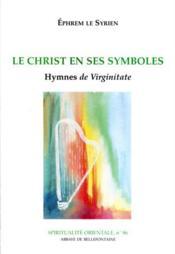 Le Christ en ses symboles ; hymnes de Virginitate - Couverture - Format classique