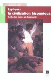 Expliquer La Civilisation Hispanique - Couverture - Format classique