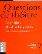 Questions De Theatre N 7 : Le Theatre Et Les Enseignants - Couverture - Format classique