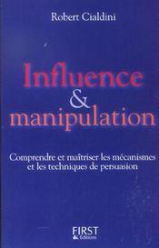 Influence et manipulation ; comprendre et maîtriser les mécanismes et les techniques de persuasion - Intérieur - Format classique
