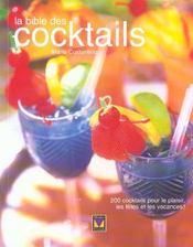La bible des cocktails ; 200 cocktails pour le plaisir, les fêtes et les vacances ! - Intérieur - Format classique