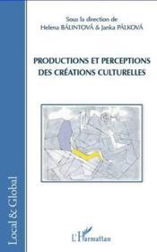 Productions et perceptions des créations culturelles - Couverture - Format classique