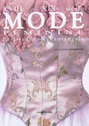 Mode Feminine Xviiie, Xixe Siecle - Couverture - Format classique