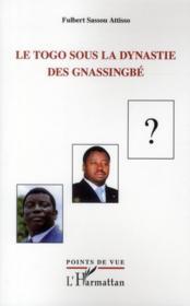 Le Togo sous la dynastie des Gnassingbé - Couverture - Format classique