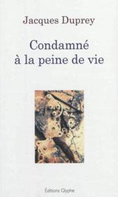 Condamne A La Peine De Vie - Couverture - Format classique