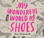 My Wonderful World Of Shoes /Anglais - Couverture - Format classique