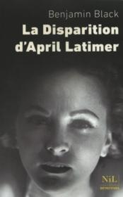 Vente  La disparition d'April Latimer  - Benjamin Black