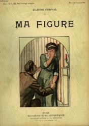 Ma Figure. Collection Modern Bibliotheque. - Couverture - Format classique