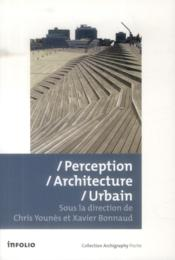 Vente livre :  Perception, architecture, urbain  - Collectif