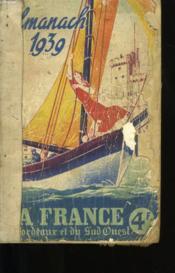Almanach 1939 De La France De Bordeaux Et Du Sud Ouest. - Couverture - Format classique