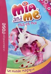Vente  Mia and me t.1 ; un monde magique  - Collectif