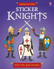 Vente livre :  Sticker knights ; with over 200 stickers  - Kate Davies - Jean-Sebastien Deheeger