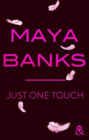 Vente livre :  Just one touch  - Maya Banks