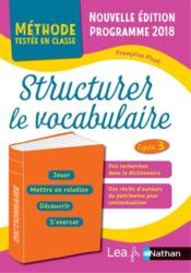Vente  Structurer le vocabulaire ; cycle 3 ; programme 2016  - Francoise Picot