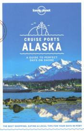 Vente  Cruise ports ; Alaska (édition 2018)  - Collectif Lonely Planet