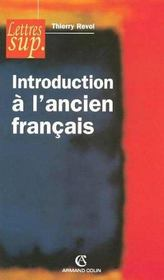 Vente livre :  Introduction à l'ancien français  - Thierry Revol