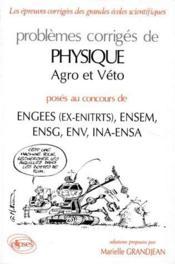 Problèmes corrigés de physique, agro et véto posés au concours ENGESS (EX-ENITRTS), ENSEM, ENSG, ENV, INA-ENSA - Couverture - Format classique