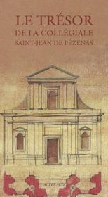 Le Tresor De La Collegiale Saint-Jean De Pezenas - Couverture - Format classique