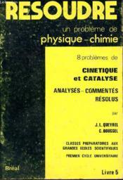 Resoudre un pb livre 5 cinetique et catalyse - Couverture - Format classique