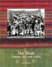 The Shan Culture Art And Crafts /Anglais - Couverture - Format classique