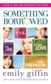 Vente livre :  Something Borrowed Film Tie-in  - Emily Giffin