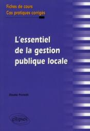 télécharger L'ESSENTIEL DE LA GESTION PUBLIQUE LOCALE FICHES DE COURS CAS PRATIQUES CORRIGES pdf epub mobi gratuit dans livres 42600492_9702990