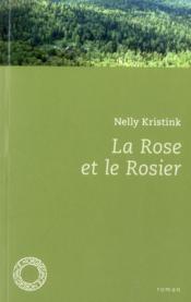 La rose et le rosier - Couverture - Format classique