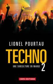 Techno 2 ; une subculture en marge - Couverture - Format classique