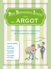 Petit dictionnaire insolite de l'argot - Couverture - Format classique