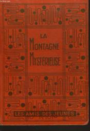 La Montagne Mysterieuse (Behind The Ranges) - Couverture - Format classique