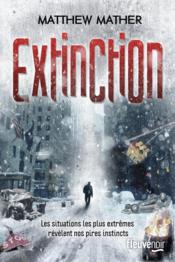 Vente livre :  Extinction  - Matthew Mather