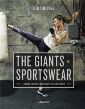 Vente livre :  The giants of sportswear ; fashion trends throughout the centuries  - Leen Demeester
