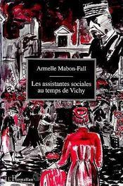 Les Assistantes Sociales Au Temps De Vichy - Intérieur - Format classique