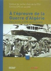 A L'Epreuve De La Guerre D'Algerie : Des Profs D'Eps Temoignent - Intérieur - Format classique