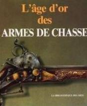 Age D'Or Des Armes De Chasse (L') - Couverture - Format classique