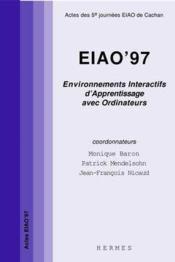 Eiao 97 environnements interactifs d'apprentissage avec ordinateur actes des 5 journees eiao de cac - Couverture - Format classique