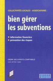 Bien Gerer Les Subventions. Information Financiere Et Prevention Des Risques - 1ere Ed. - Intérieur - Format classique
