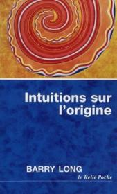 Vente livre :  Intuitions sur l'origine  - Barry Long