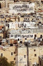 Un balcon à Jérusalem - Couverture - Format classique