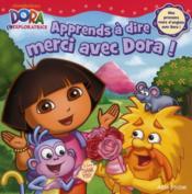 Apprends à dire merci avec Dora ! - Couverture - Format classique