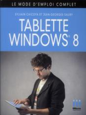 Vente livre :  Windows 8 tablettes  - Sylvain Caicoya - Jean-Georges Saury