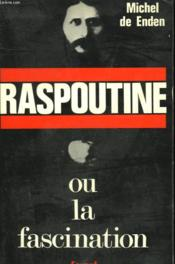Raspoutine Ou La Fascination. - Couverture - Format classique