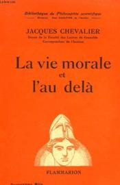 La Vie Morale Et L'Au Dela. Collection : Bibliotheque De Philosophie Scientifique. - Couverture - Format classique