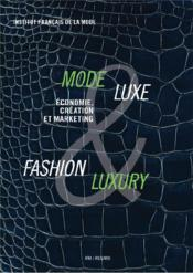 Vente livre :  Mode & luxe ; fashion & luxury ; économie, culture et marketing  - Collectif