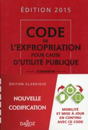 Vente livre :  Code de l'expropriation (édition 2015)  - Collectif