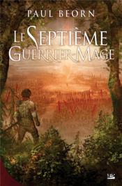 Le septième guerrier mage  - Paul Beorn