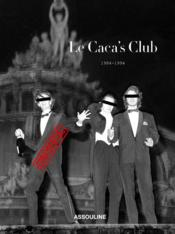 Le caca's club ; 1984-1994  - Frederic Beigbeder - Guillaume Rappeneau - Christophe Tison